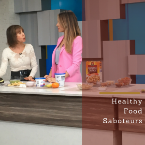 Breakfast Television Healthy Food Saboteurs Rose Reisman